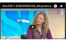 ENTREVISTA EN IB3 TV : DULCES Y AFRODISIACOS, del postre a la seducción...